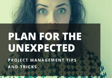 Project management - plan for the unexpected